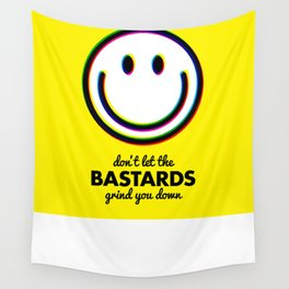 Don't let the bastards grind you down Wall Tapestry