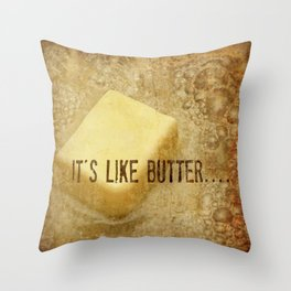 it's like butter - series 3 of 4 Throw Pillow