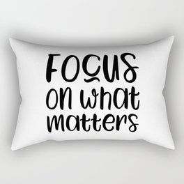 Focus on what matters motivational quote Rectangular Pillow