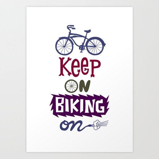 Keep On Riding On  Art Print