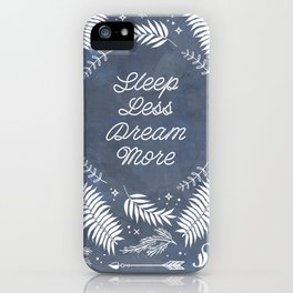 Sleep Less Dream More iPhone Case