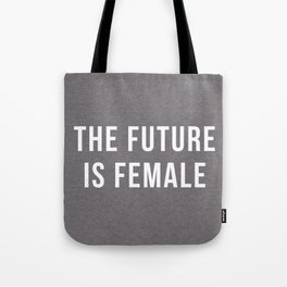 Future Is Female Quote Tote Bag