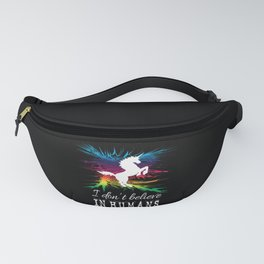 I don't believe in humans Fanny Pack