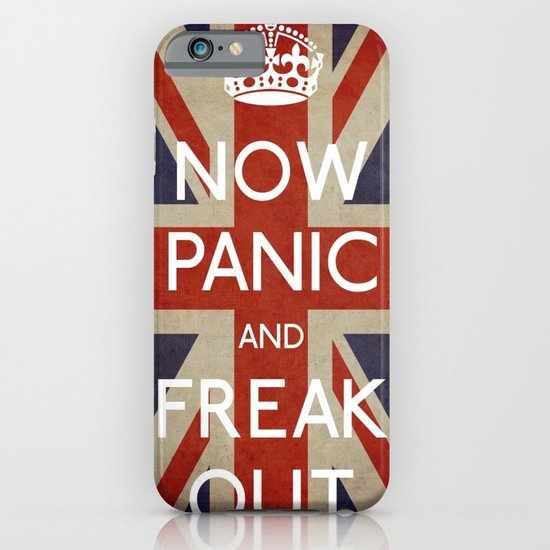 NOW PANIC AND FREAK OUT iPhone & iPod Case