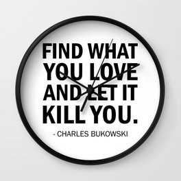 Find What You Love and Let it Kill You Wall Clock