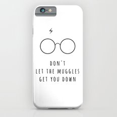 Don't Let The Muggles Get You Down Slim Case iPhone 6