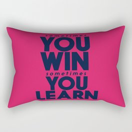 Sometimes you win, sometimes you learn, life lesson, typography inspiration , think positive vibes Rectangular Pillow
