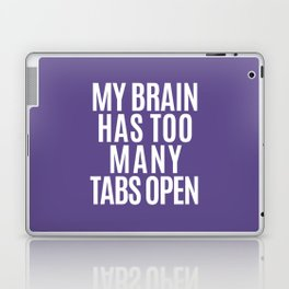 My Brain Has Too Many Tabs Open (Ultra Violet) Laptop & iPad Skin