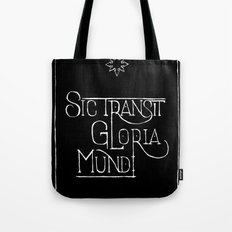 Sic Transit Gloria Mundi (black) Tote Bag