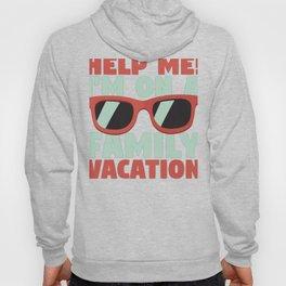Family Vacation Help Me! Family Vacation Hoody