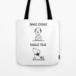 Snoopy Peanuts Dog Yoga Funny- Inhale Courage Tote Bag