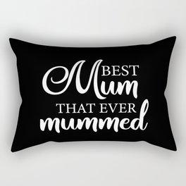 Best mum that ever mummed Rectangular Pillow