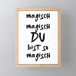 DU BIST SO MAGISCH MAGISCH OLEXESH EDIN MUSIK LYRIC TEXT Framed Mini Art Print
