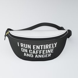 Caffeine And Anger Funny Quote Fanny Pack