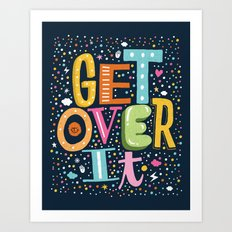 GET OVER IT Art Print