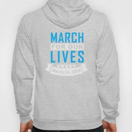 March for our lives Shirts and Hoodies Hoody