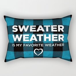Sweater Weather Is My Favorite Weather Custom Plaid Rectangular Pillow