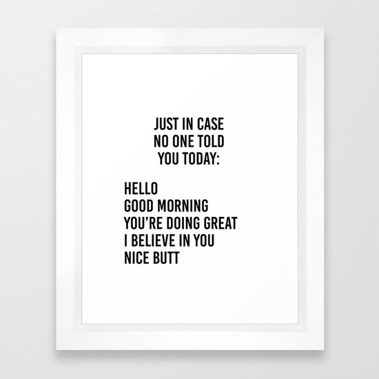 Just in case no one told you today: hello / good morning / you're doing great / I believe in you by scartissue
