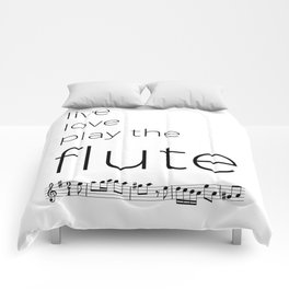Live, love, play the flute Comforters