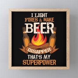Camping - I Light Fires & Make Beer Disappear Framed Mini Art Print