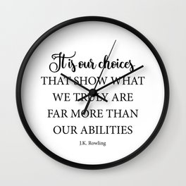 It is our choices Wall Clock