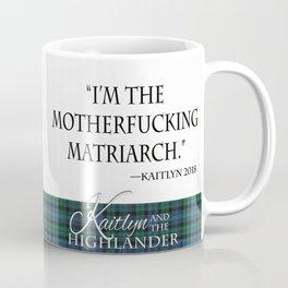 Big Cannon and Matriarch quote. Coffee Mug