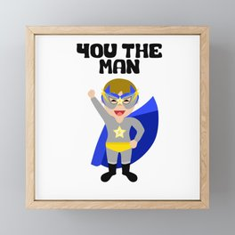 You The Man Framed Mini Art Print