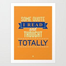 Some Quote Art Print