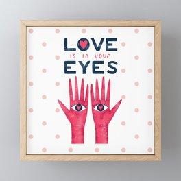 LOVE IS IN YOUR EYES Framed Mini Art Print