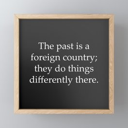 Past is a Foreign Country Framed Mini Art Print