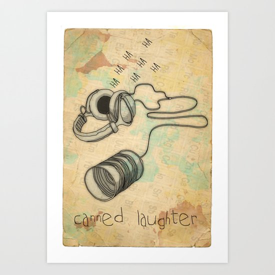 canned laughter _ head phones Art Print