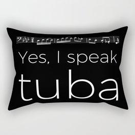 Yes, I speak tuba Rectangular Pillow