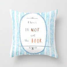 Please Don't Eat This Book Throw Pillow