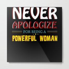 Don't Apologize Strong Woman Metal Print