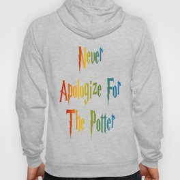 Never Apologize For The Potter Hoody