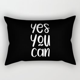 Yes you can motivational quote Rectangular Pillow