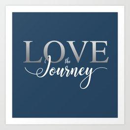 Love the Journey - 2017 version Art Print