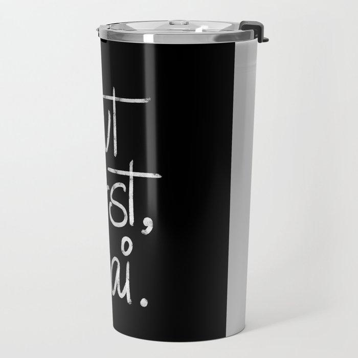 But First Chai- Typography Travel Mug