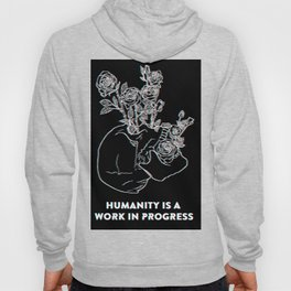 Humanity Is A Work In Progress Hoody
