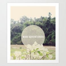 More Adventurous Art Print