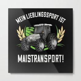 Mais Landwirt Bauer Maistransport Humor Metal Print