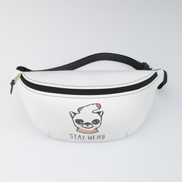 Stay Weird Fanny Pack