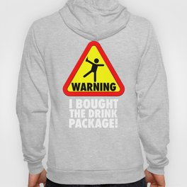 Funny Cruise Warning I bought the Drink Package Vacation Hoody