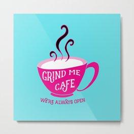 Grind Me Cafe - Blue Metal Print