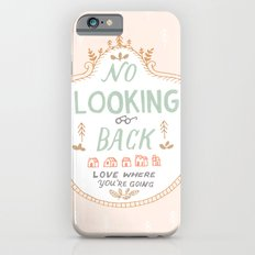 No Looking Back Slim Case iPhone 6s