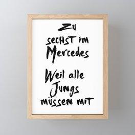 ZU SECHST IM MERC OHNE MEIN TEAM 187 MUSIK LYRIC TEXT Framed Mini Art Print