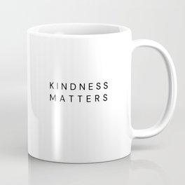 Kindness Matters Coffee Mug