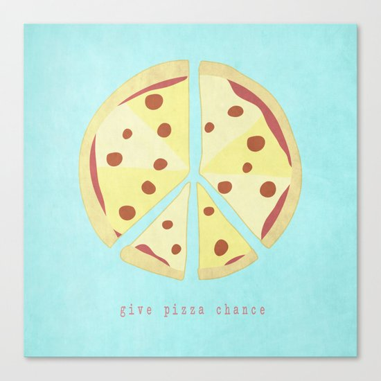 Give Pizza Chance Canvas Print