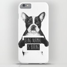 Being normal is boring Slim Case iPhone 6s Plus