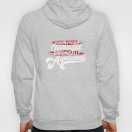 Pancreatically Challenged Chronically Awesome - Funny Illustration Hoody